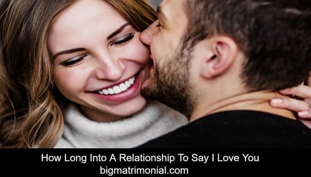 how long into a relationship to say i love you