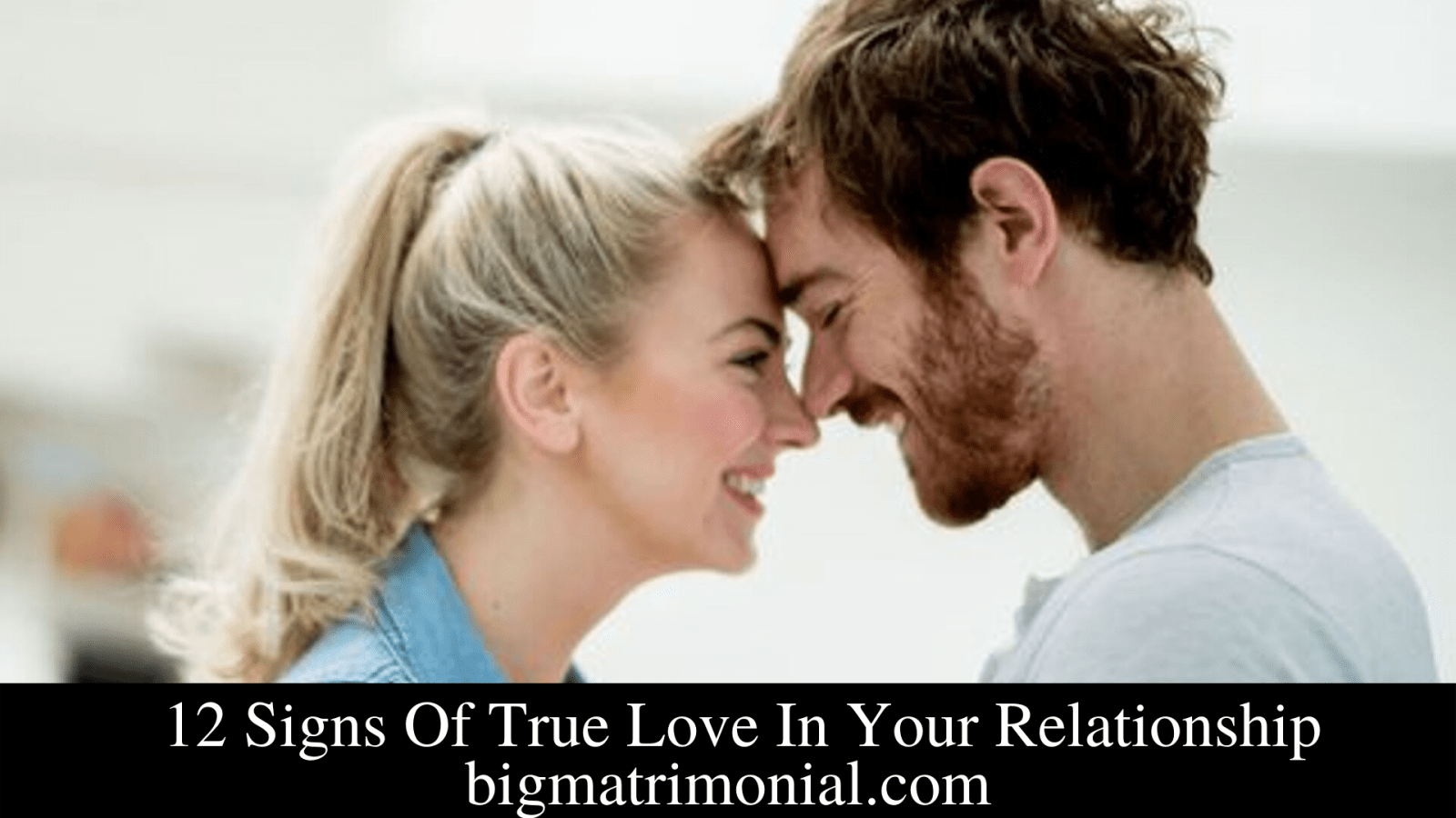 12 Signs Of True Love In Your Relationship