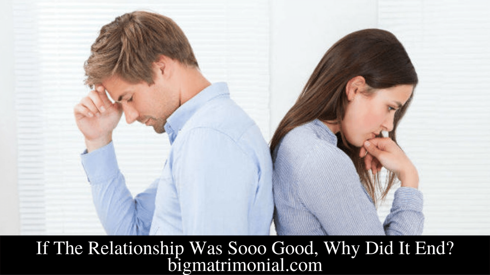 If The Relationship Was Sooo Good, Why Did It End_