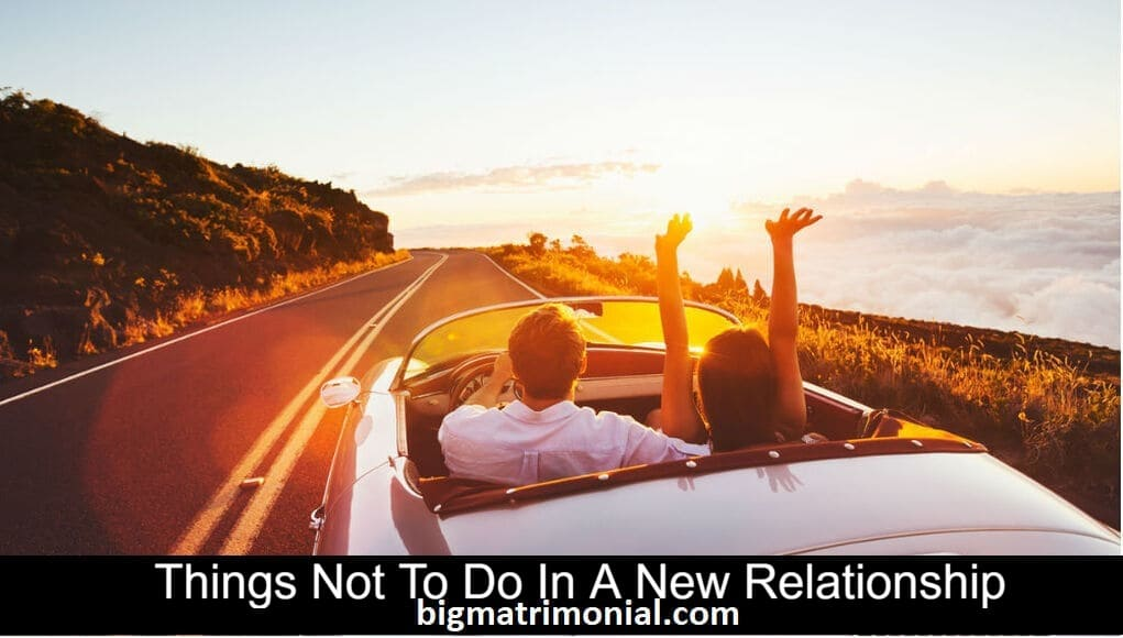 things not to do In a new relationship