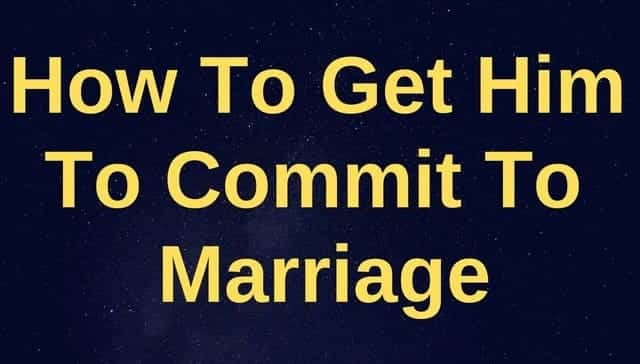 how to get him to commit to marriage