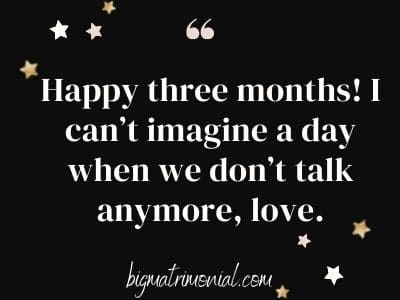 Quotes relationship 3 happy months 200+ Three
